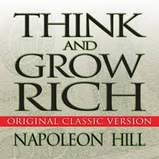 Think and Grow Rich ~ Napolean Hill